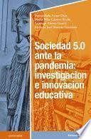 Sociedad 5.0 ante la pandemia: investigación e innovación educativa
