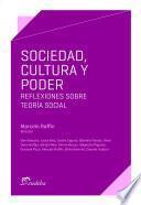 Sociedad, cultura y poder : reflexiones sobre teoría social