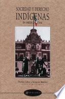 Sociedad y derecho indígenas en América latina