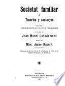 Societat familiar, o, Tenorios y castanyas : saynet lírich-bilingüe en un acte y tres quadros original