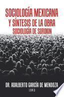 Sociología Mexicana Y Síntesis De La Obra Sociología De Sorokin