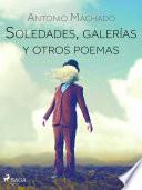 Soledades, galerías y otros poemas