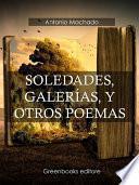 Soledades, galerías, y otros poemas