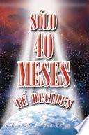 Solo 40 Meses