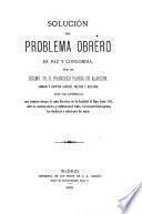 Solución del problema obrero en paz y concordia