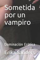 Sometida por un vampiro