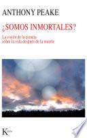 Somos Inmortales?