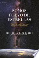 Somos polvo de estrellas (Edición española)