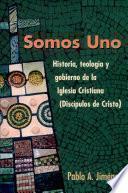 Somos Uno: Historia Teologiay Gobierno de la Igl P5060