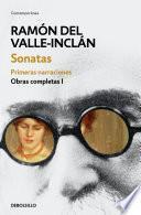 Sonatas. Primeras narraciones (Obras completas Valle-Inclán 1)
