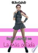 Sophia Laurent es: La más odiada