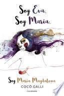 Soy Eva. Soy María. Soy María Magdalena