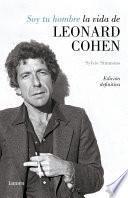 Soy tu hombre. La vida de Leonard Cohen