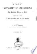 Spons' Dictionary of Engineering, Civil, Mechanical, Military, and Naval; with Technical Terms in French, German, Italian, and Spanish