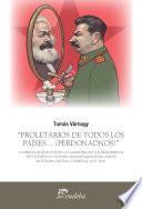 """""""Proletarios de todos los países... ¡Perdonadnos!"""""""