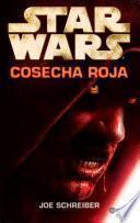 Star Wars. Cosecha roja