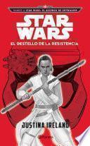 Star Wars. El destello de la resistencia