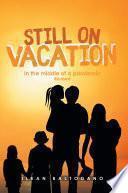 Still on Vacation