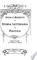Studi e bozzetti di storia letteraria e politica