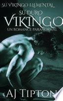 Su Duro Vikingo: Un Romance Paranormal