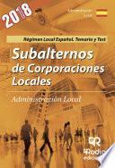 Subalternos de Corporaciones Locales. Administración Local. Régimen Local Español. Temario y Test