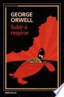 Subir a respirar (Edición definitiva. The Orwell Foundation)