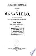 Sublevación de Nápoles capitaneada por Masanielo ... estudio histórico