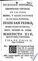Sucesión Pontificia,Epítome Historial de las vidas,hechos y resoluciones de los Sumos Pontifices,desde S. Pedro hasta nuestro SS. P. Benedicto XIV...