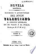 Sucesos y aventuras del jóven valenciano D. Vicente Oferrall en su viage á la Italia