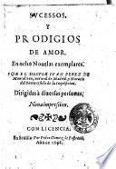Sucessos, y prodigios de amor. En ocho nouelas exemplares. Por el doctor Ivan Perez de Montalvan, ...