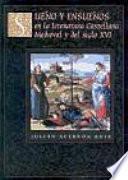Sueño y ensueños en la literatura castellana medieval y del siglo XVI