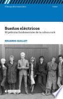 Sueños eléctricos. 50 películas fundamentales de la cultura rock
