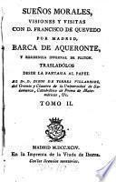 Sueños Morales, Visiones Y Visitas Con D. Francisco De Quevedo Por Madrid, Barca De Aqueronte, Y Residencia Infernal De Pluton