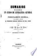 Sumarios de las lecciones de un curso de literatura general y principalmente española
