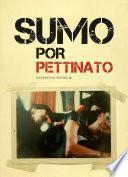 Sumo por Pettinato