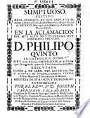 Sumptuoso, festivo Real Aparato, en que se explica su lealtad la ... Ciudad de Mexico ... en la aclamacion del ... Principe D. Philipo Quinto ... Rey de las Españas, Emperador de las Yndias ...