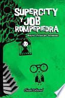 Supercity y Job Rompepiedra