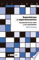 Superhéroes y superescenarios: el potencial de las redes y sus comunidades
