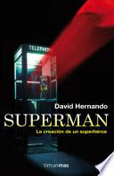 Superman, la creación de un superhéroe