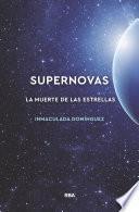 Supernovas. La muerte de las estrellas