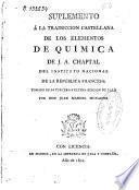 Suplemento á la traduccion castellana de los Elementos de química de J. A. Chaptal