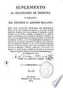 Suplemento al diccionario de medicina y cirugía del profesor D. Antonio Ballano