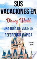 Sus Vacaciones en Disney World