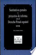 Sustitutivos penales y proyectos de reforma en el derecho penal español