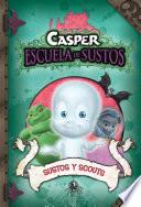 Sustos y Scouts (Casper. Escuela de Sustos 6)