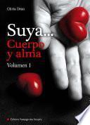 Suya, cuerpo y alma - Volumen 1