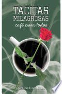 TACITAS MILAGROSAS