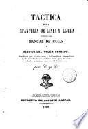 Táctica para infanteria de linea y lijera precedido del Manual de Guias y seguida del orden cerrado
