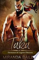 Taka: Hermanos de lugares obscuros