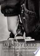 Talento y exilio: La diáspora del conocimiento